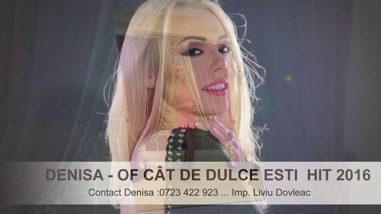 DENISA - OF CÂT DE DULCE EȘTI  (MELODIE ORIGINALĂ) HIT 2016 MANELE AUGUST