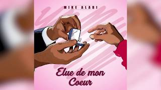 Mike Alabi - Elue de mon coeur - audio