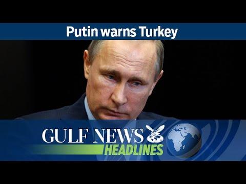 Putin warns Turkey - GN Headlines