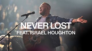 Never Lost feat. Israel Houghton | Live From Elevation Ballantyne | Elevation Worship