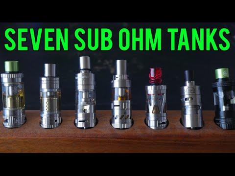 7 Sub Ohm Tanks EXTRAVAGANZA! 11-2-15
