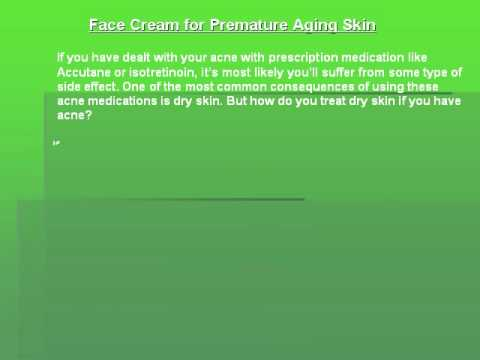 Face Cream for Premature Aging Skin