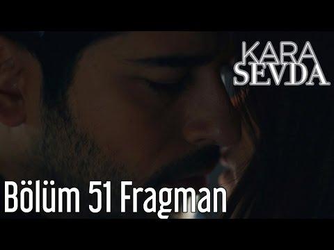 Kara Sevda 51. Bölüm Fragman