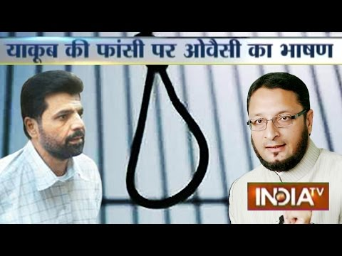 Asaduddin Owaisi: Yakub Memon is Being Hanged Because He is a Muslim - India TV