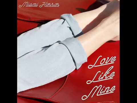 Miami Horror - Love Like Mine