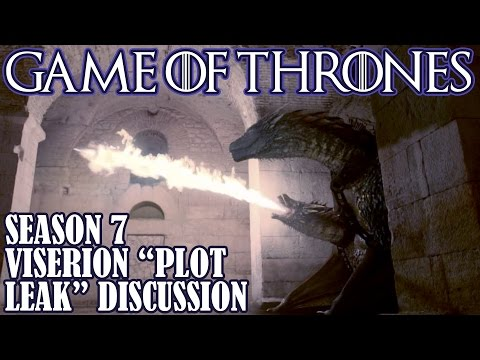 [Game of Thrones] Season 7 Plot Leak | Thoughts on Viserion