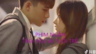 Phim ngắn học đường [Full HD] | Tình yêu và tuổi trẻ | Tik tok trung quốc