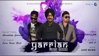 Yarrian Layi Yaar | Harsh dhillon, Jay. P, Jave Mann | Punjabi Song 2017