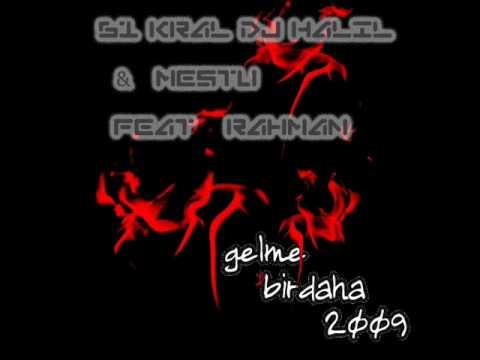 61 KraL Dj HaLıL & Mestu ft Rahman - Gelme Bir Daha (NEW).wmv