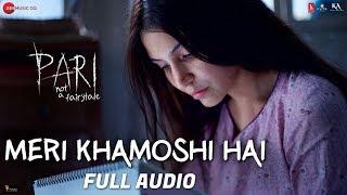 Meri Khamoshi Hai Full Audio Pari Anushka Sharma Parambrata Chatterjee Ishan Mitra Anupam Roy
