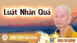 Luật Nhân Quả - Giảng Sư Thích Trí Quảng