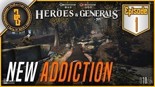 Heroes & Generals - First Look.....My New Addiction! - Ep.1 (60fps)