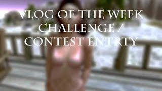 Vlog of the Week Challenge / Contest Entry