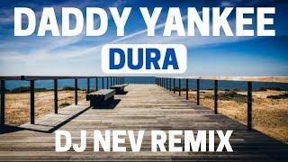 Daddy Yankee - Dura (DJ Nev Remix) HQ AUDIO only | Summerhit 2018