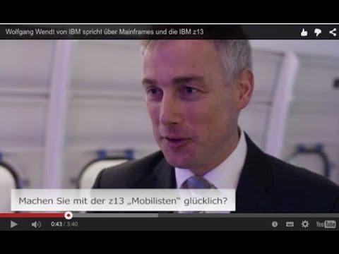 Wolfgang Wendt von IBM spricht über Mainframes und die IBM z13