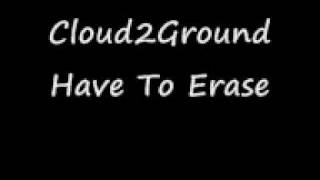 Cloud2Ground- The Gate (Beautiful) - Have To Erase