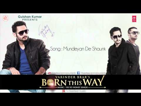 Watch VARINDER BRAR & YO YO HONEY SINGH - MUNDEYAN DE SHAUNK I BORN THIS WAY