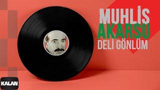 Muhlis Akarsu - Deli Gönlüm [ Ya Dost Ya Dost © 1994 Kalan Müzik ]