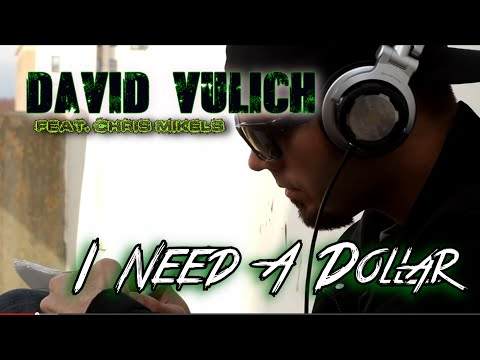 David Vulich-I Need A Dollar (Official Music Video
