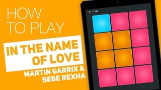How to play: IN THE NAME OF LOVE (Martin Garrix & Bebe Rexha) - SUPER PADS - Feel Kit