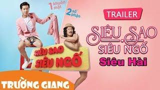 Phim Hài Tết Siêu Sao Siêu Ngố  Trường Giang | Cực Hài 2018 Full HD