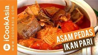 Asam Pedas Ikan Pari | | iCookAsia