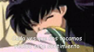 Everytime We touch - Inuyasha y Aome (Subtitulos Español)