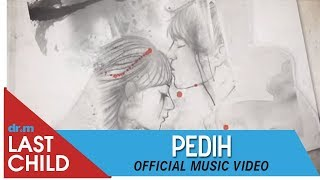 Download Lagu Last Child - PEDIH (New) [OFFICIAL VIDEO] | @myLASTCHILD Gratis STAFABAND