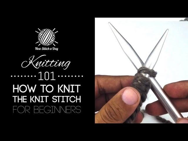 Knitting 101: How to Knit the Knit Stitch for Beginners