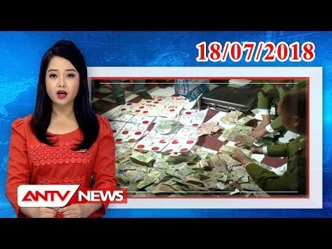Tin nhanh 9h mới nhất ngày 18/07/2018   Tin tức   Tin tức mới nhất   ANTV   antv