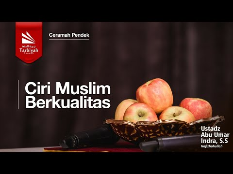 Ceramah Pendek : Ciri Muslim Berkualitas | Ustadz Abu Umar Indra