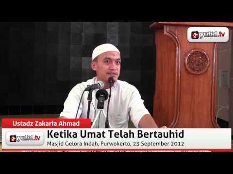 Ceramah Agama: Ketika Umat Telah Bertauhid - Yufid.TV