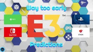 Way Too Early E3 Predictions