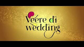 [Arabic Subtitle] Veere Di Wedding Trailer | Kareena Kapoor Khan, Sonam Kapoor  | May 31
