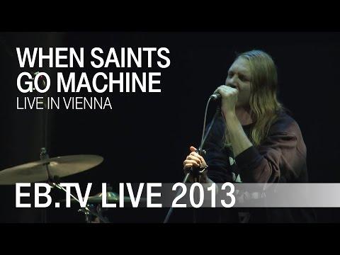 When Saints Go Machine live in Vienna (2013)