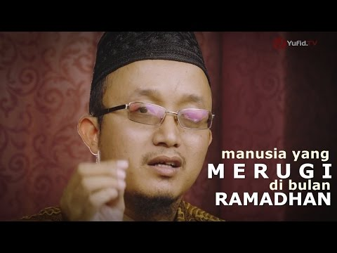 Kultum Ramadhan - Manusia Yang Merugi Di Bulan Ramadhan - Ustadz Aris Munandar