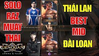 Kèo solo RAZ Muay Thái cực căng của 2 Best MID Thái Lan vs Đài Loan + Solo Nakroth giữa 2 thần rừng
