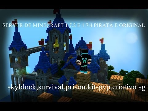 SERVER DE MINECRAFT 1.7.2 1.7.4 1.7.5 PIRATA E ORIGINAL skyblock,survival,prison,kit-pvp,criativo sg