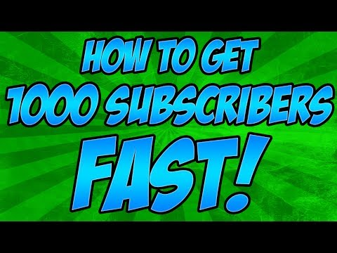 How To Get 1000 Subscribers 2014 How To Get to 1000 Subs Fast On YouTube Get Subscribers FAST