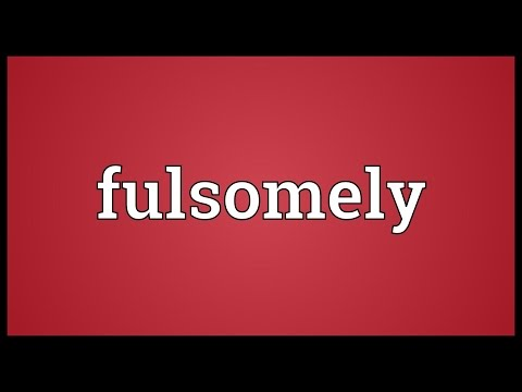 Header of fulsomely