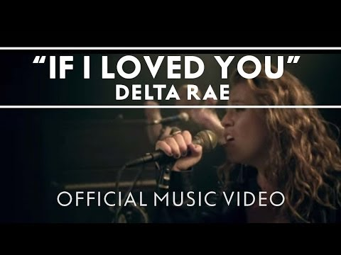 Delta Rae - If I Loved You (feat. Lindsey Buckingham) [Official Music Video]