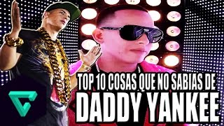 Top: 10 Cosas Que No Sabias De Daddy Yankee | Reggaeton | King Daddy | Kenny El King