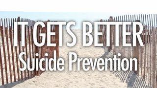 It Gets Better (Suicide Prevention)
