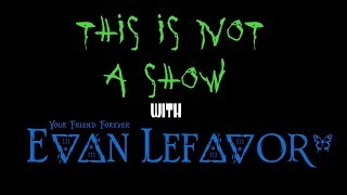 This is Not A Show with Evan Lefavor #1 - Disclaimer on Disclaimers #111uminati