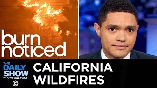 Massive Wildfires in California | The Daily Show