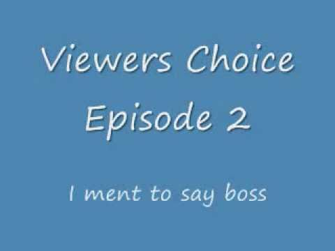 Viewers Choice Episode 2