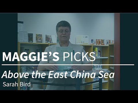 "Maggie's Picks - ""Above the East China Sea"" by Sarah Bird"