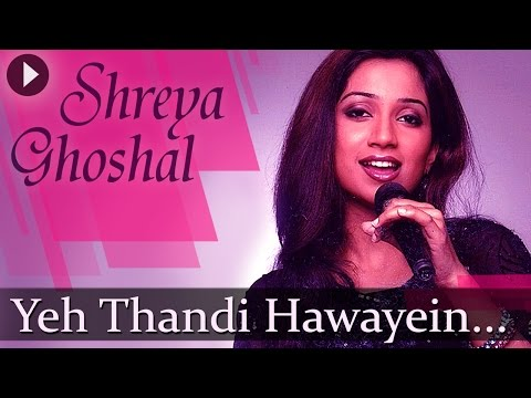 Yeh Thandi Hawayen (HD) - Shreya Ghoshal Songs - Top Romantic Songs