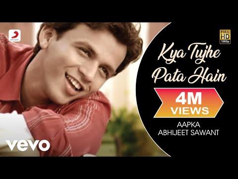 Kya Tujhe Pata Hai - Abhijeet Sawant | Aapka Abhijeet Sawant