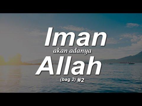 Iman Akan Adanya Allah - Ustadz Khairullah Anwar Luthfi, Lc